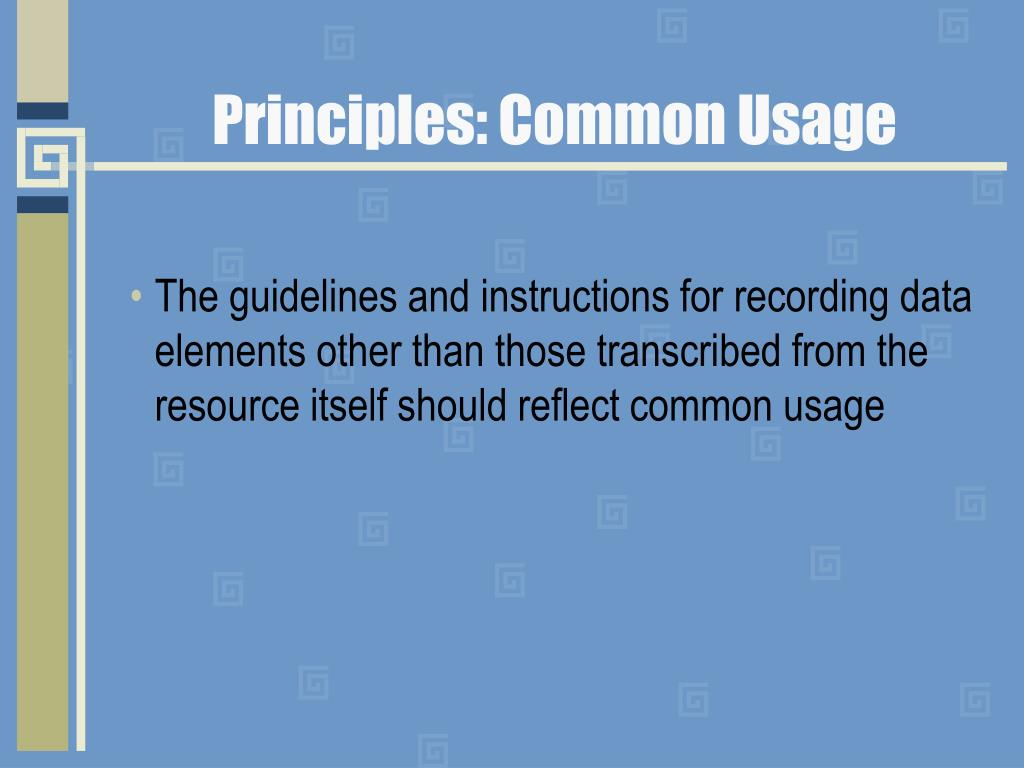 Principles: Common Usage