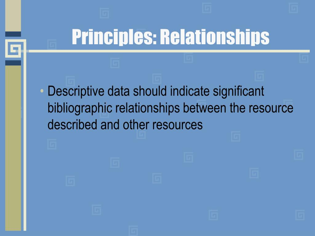 Principles: Relationships
