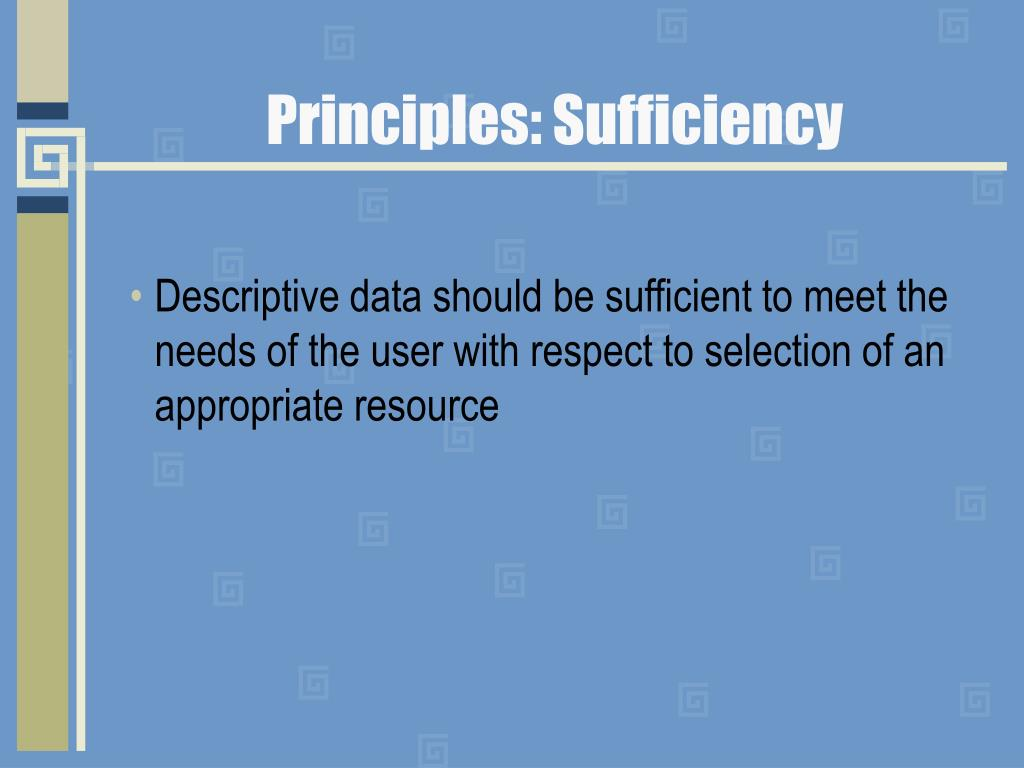 Principles: Sufficiency