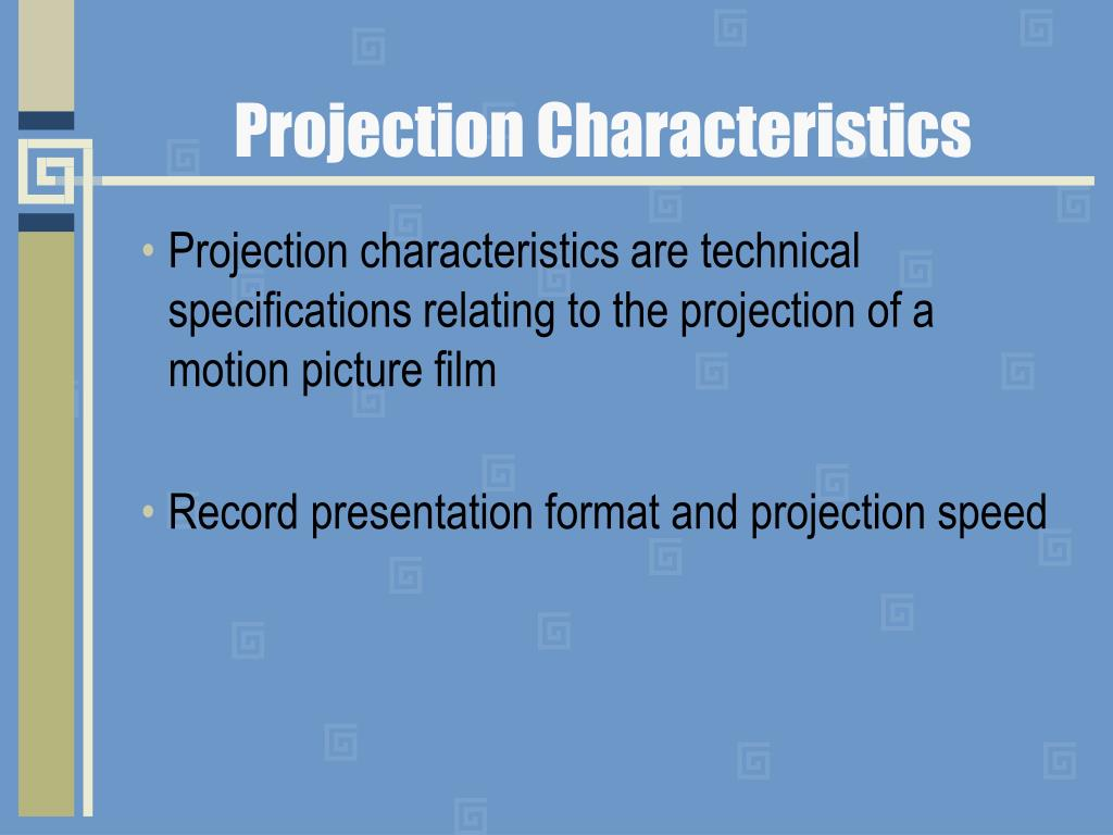Projection Characteristics