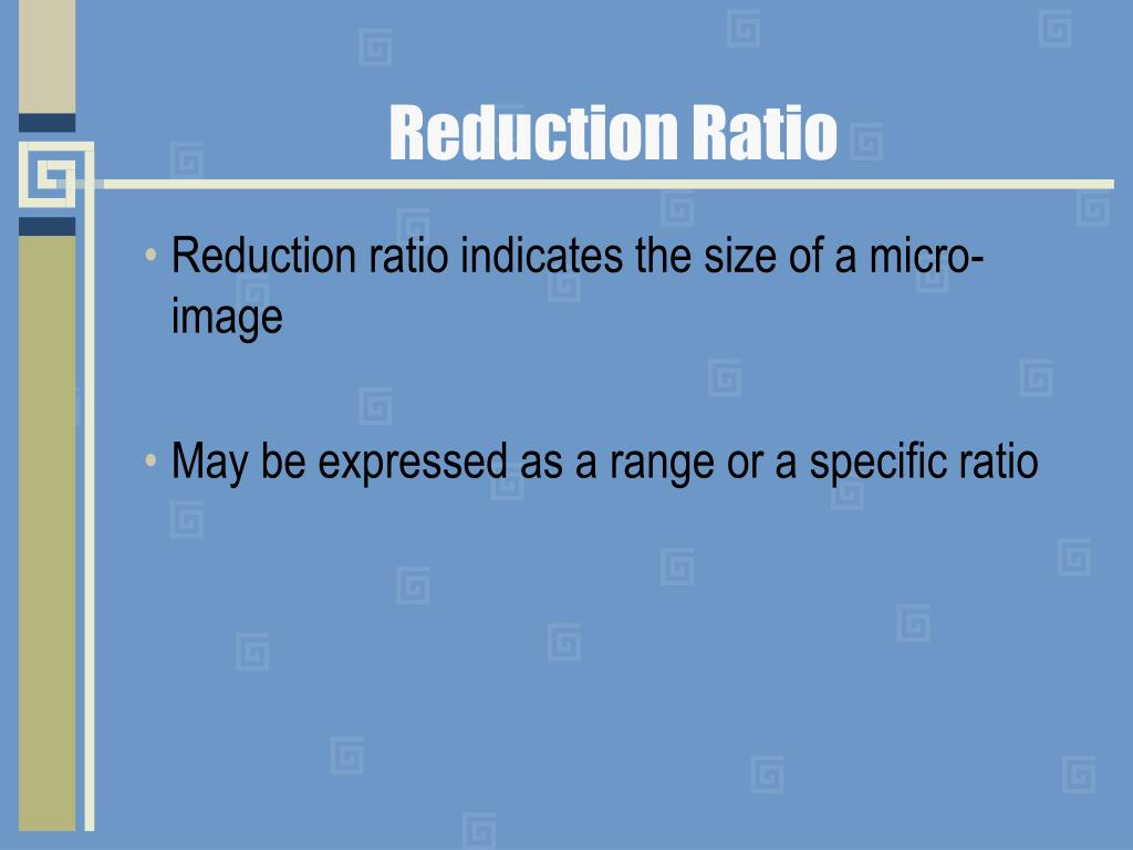 Reduction Ratio