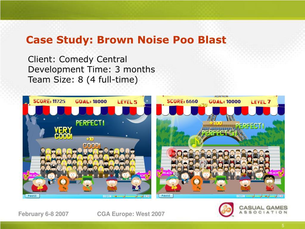 Case Study: Brown Noise Poo Blast