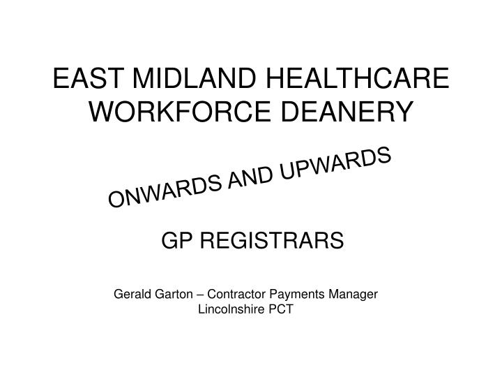 East midland healthcare workforce deanery