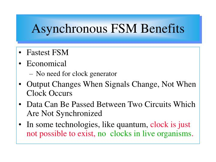 Asynchronous FSM Benefits