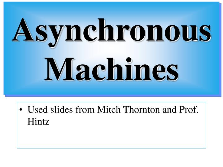 Asynchronous machines