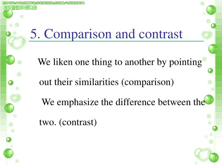 5. Comparison and contrast