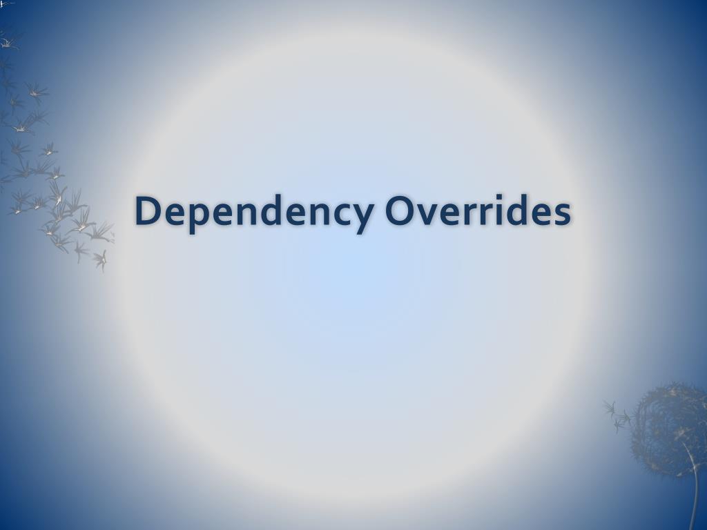 Dependency Overrides