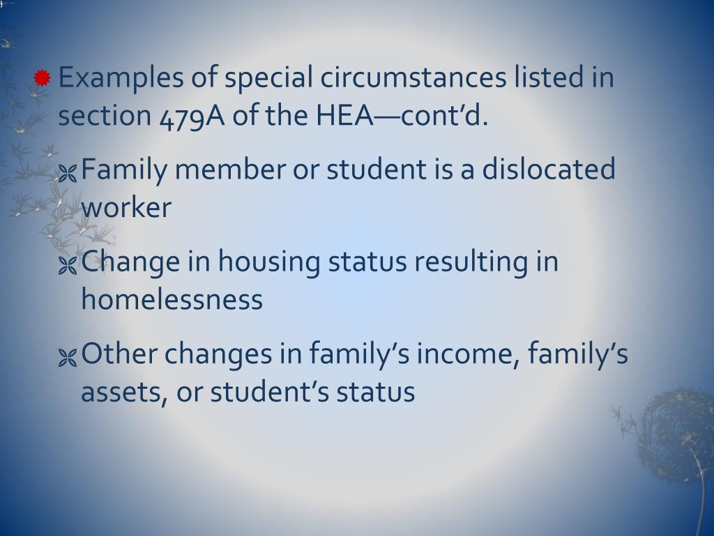 Examples of special circumstances listed in section 479A of the HEA—cont'd.