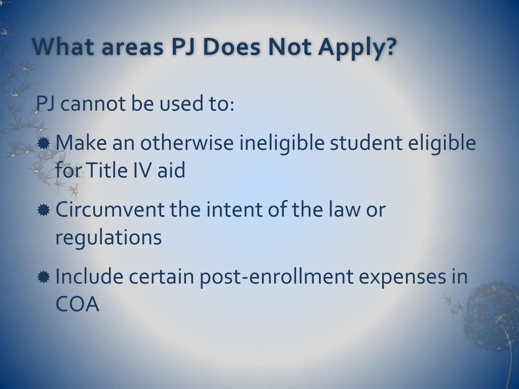 What areas PJ Does Not Apply?