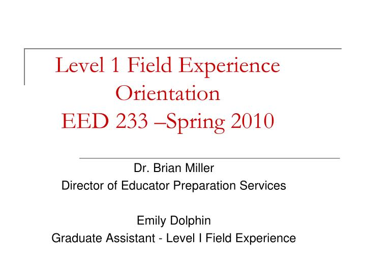 Level 1 field experience orientation eed 233 spring 2010 l.jpg