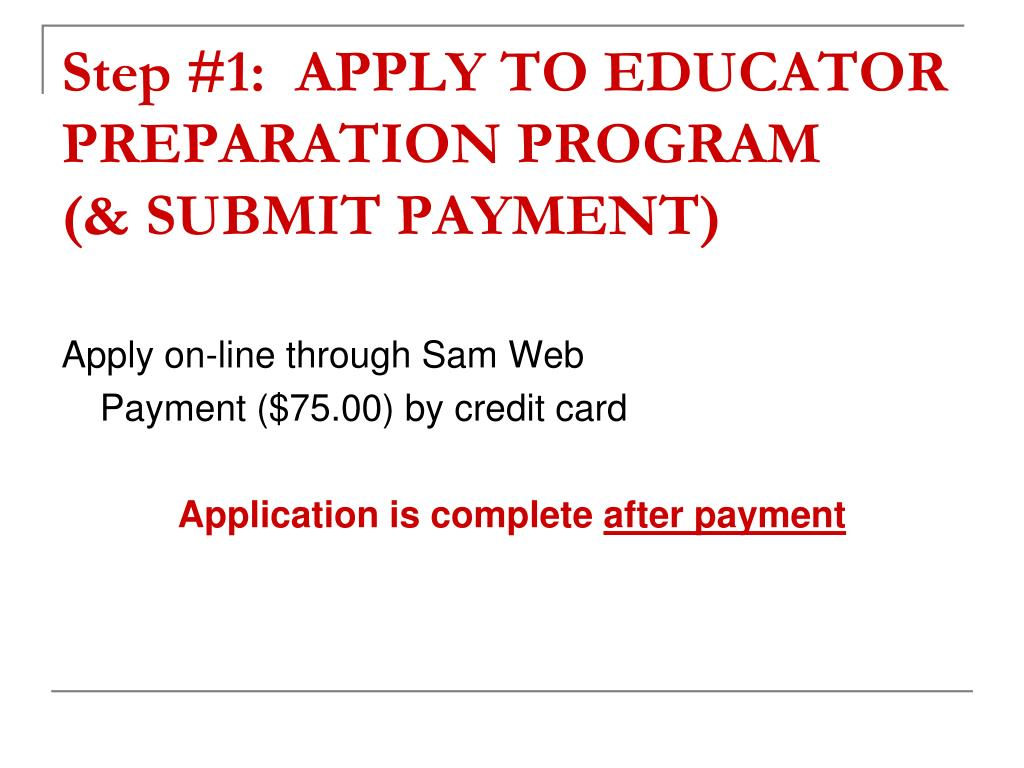 Step #1:  APPLY TO EDUCATOR PREPARATION PROGRAM