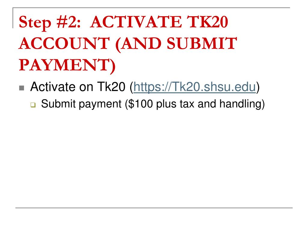 Step #2:  ACTIVATE TK20 ACCOUNT (AND SUBMIT PAYMENT)