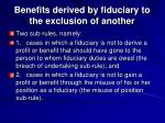 benefits derived by fiduciary to the exclusion of another2