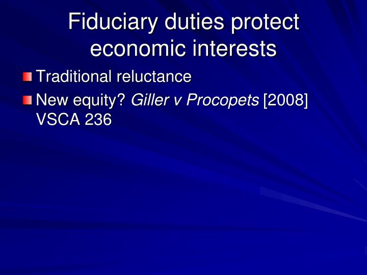 Fiduciary duties protect economic interests