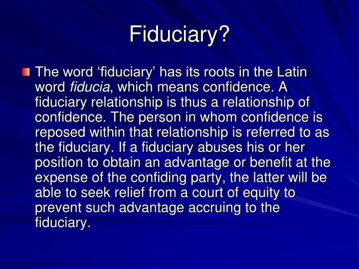 Fiduciary?