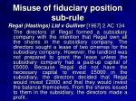misuse of fiduciary position sub rule1