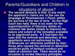 parents guardians and children in situations of abuse11