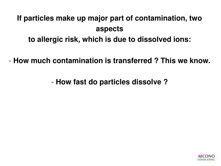 If particles make up major part of contamination, two aspects