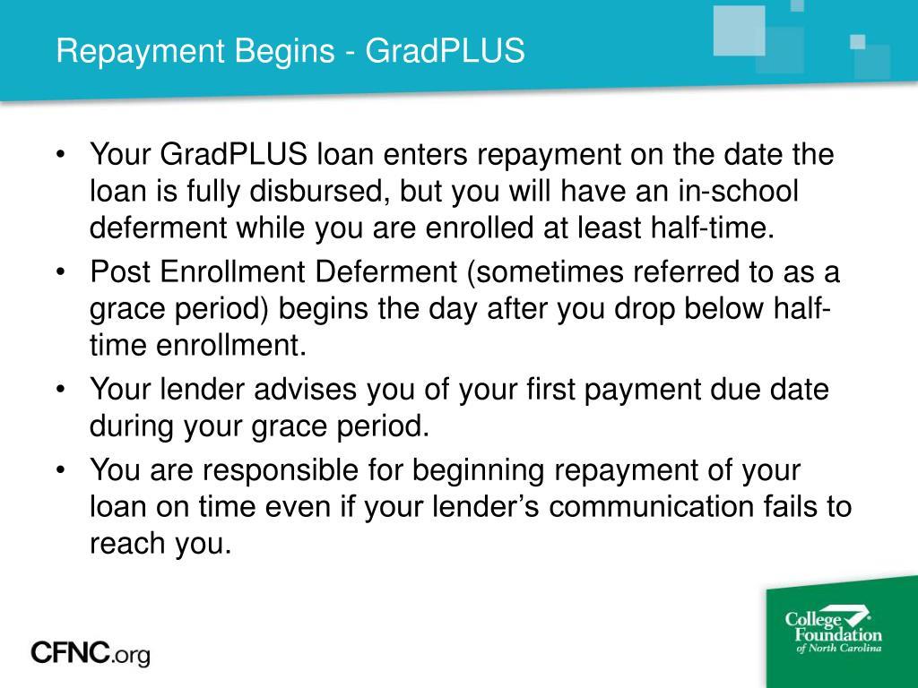 Repayment Begins - GradPLUS