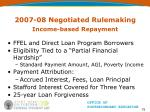 2007 08 negotiated rulemaking income based repayment