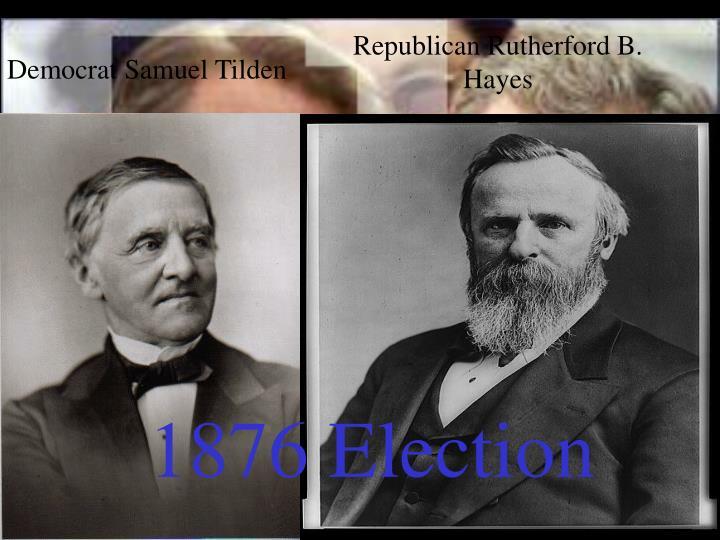 Republican Rutherford B. Hayes