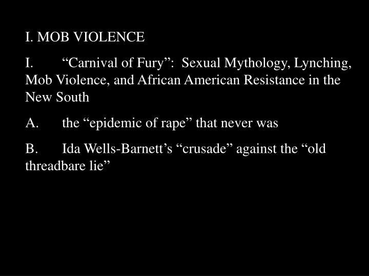 I. MOB VIOLENCE