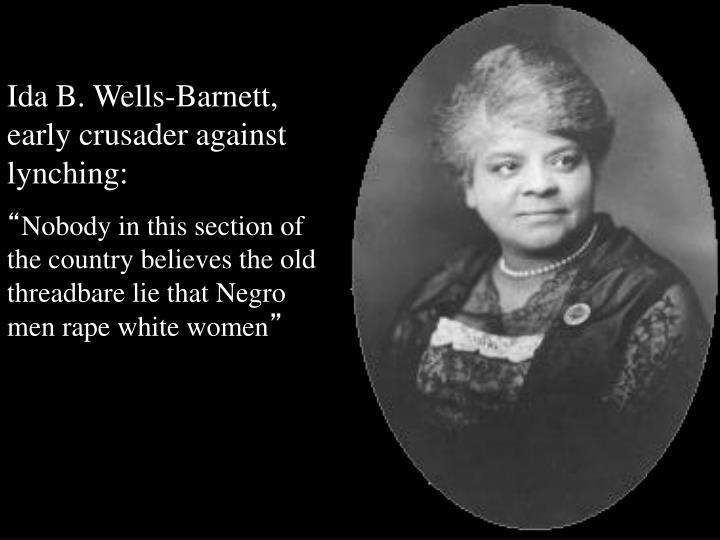 Ida B. Wells-Barnett, early crusader against lynching:
