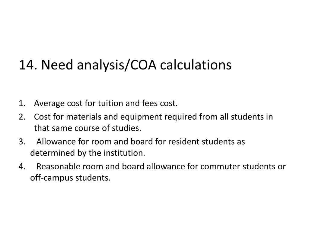 14. Need analysis/COA calculations