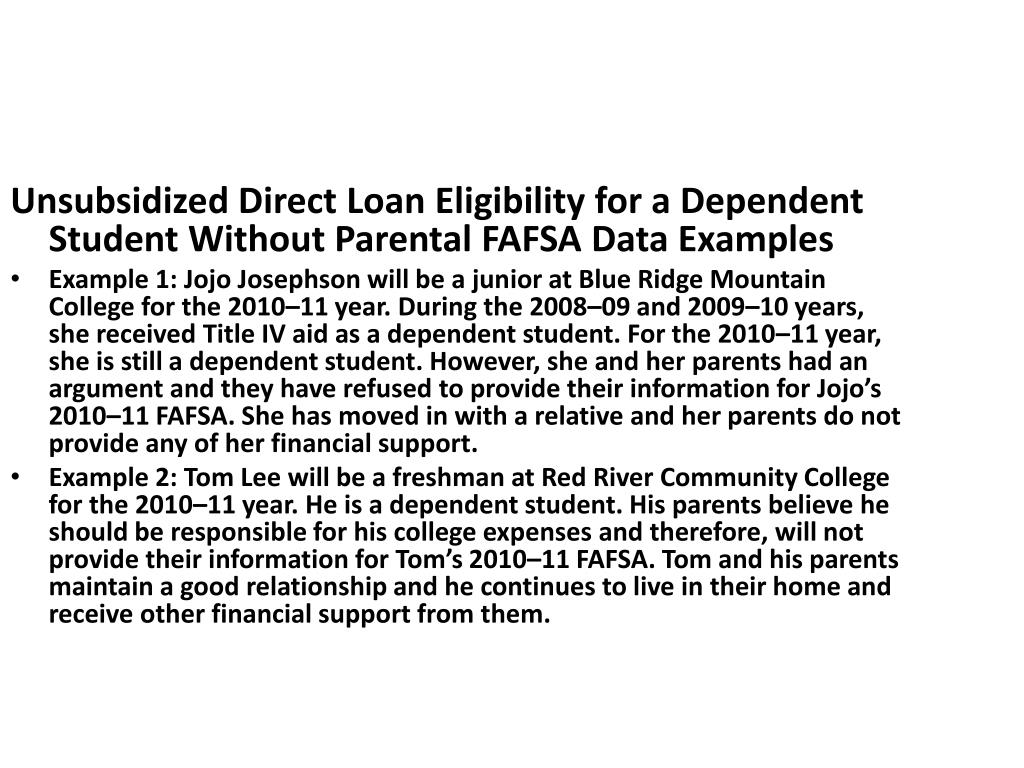 Unsubsidized Direct Loan Eligibility for a Dependent Student Without Parental FAFSA Data Examples