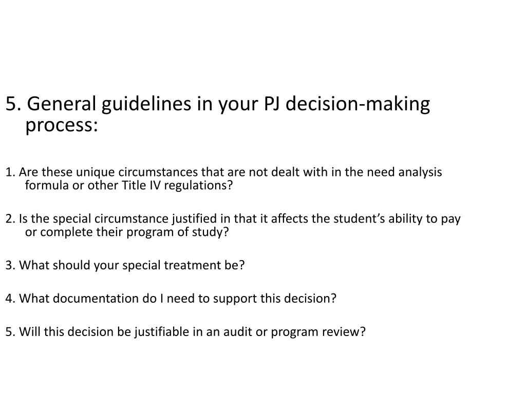 5. General guidelines in your PJ decision-making process: