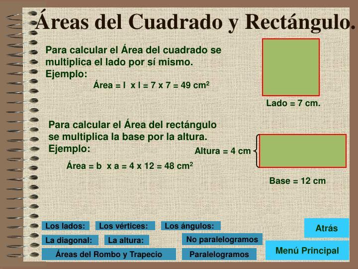 Para calcular el Área del cuadrado se multiplica el lado por sí mismo.