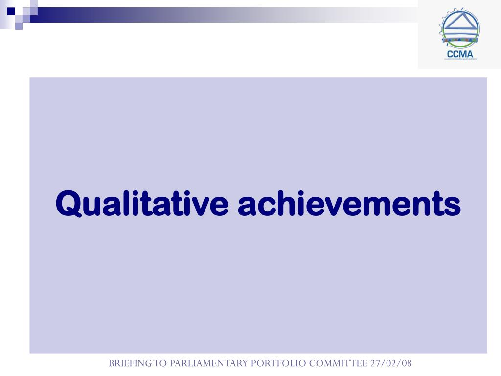 Qualitative achievements