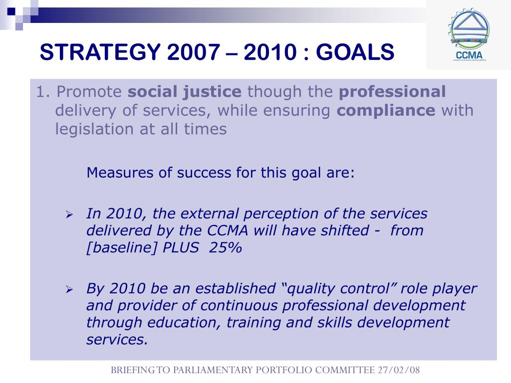 STRATEGY 2007 – 2010 : GOALS