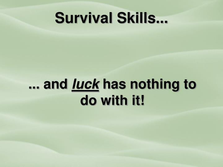Survival Skills...