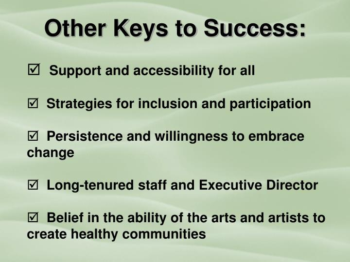 Other Keys to Success: