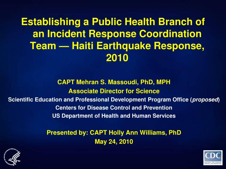 Establishing a Public Health Branch of an Incident Response Coordination Team — Haiti Earthquake R...