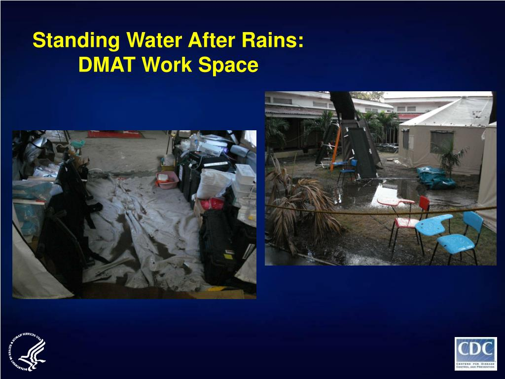 Standing Water After Rains: DMAT Work Space