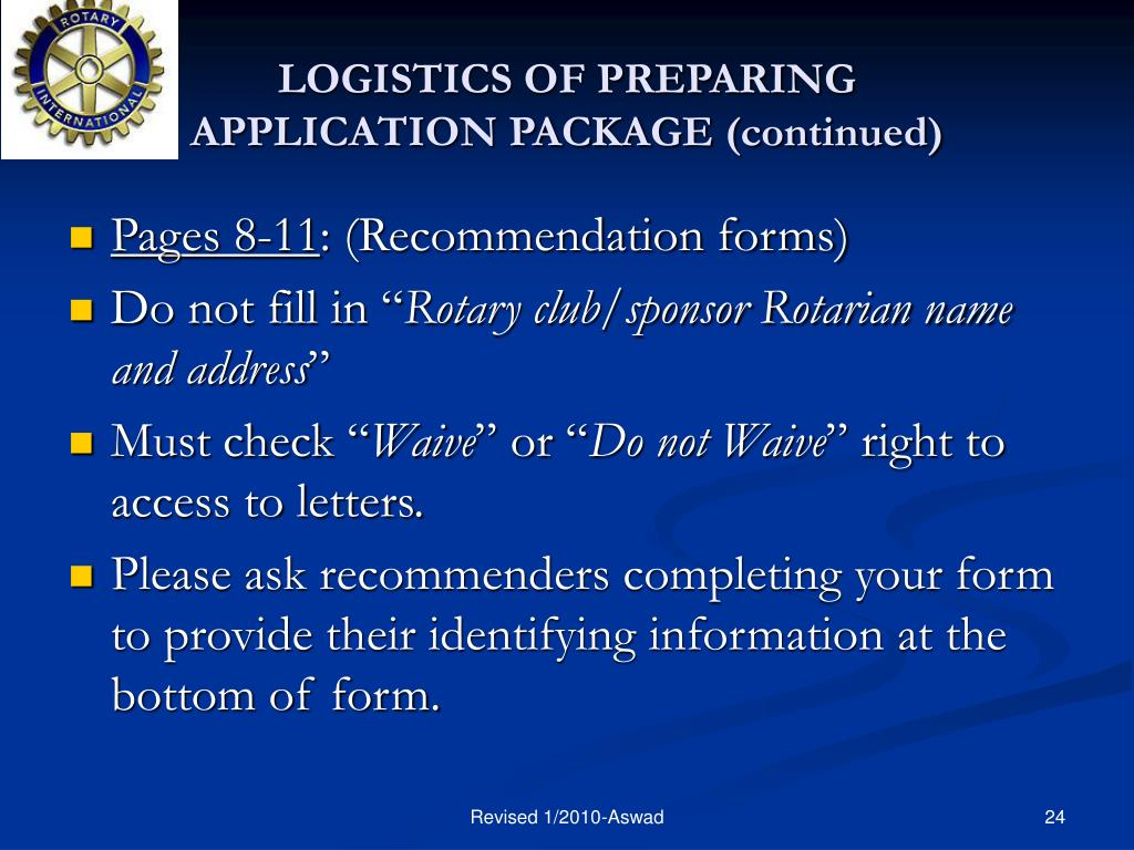 LOGISTICS OF PREPARING                                                                      APPLICATION PACKAGE (continued)