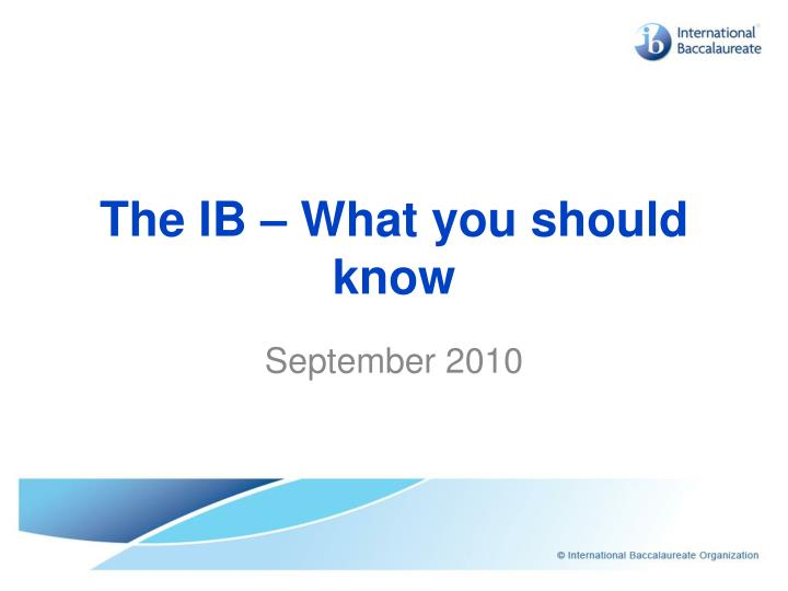 The ib what you should know
