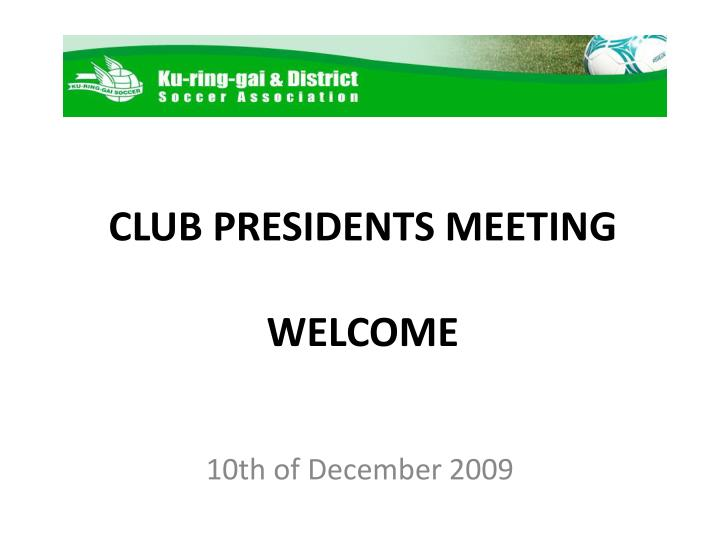 Club presidents meeting welcome