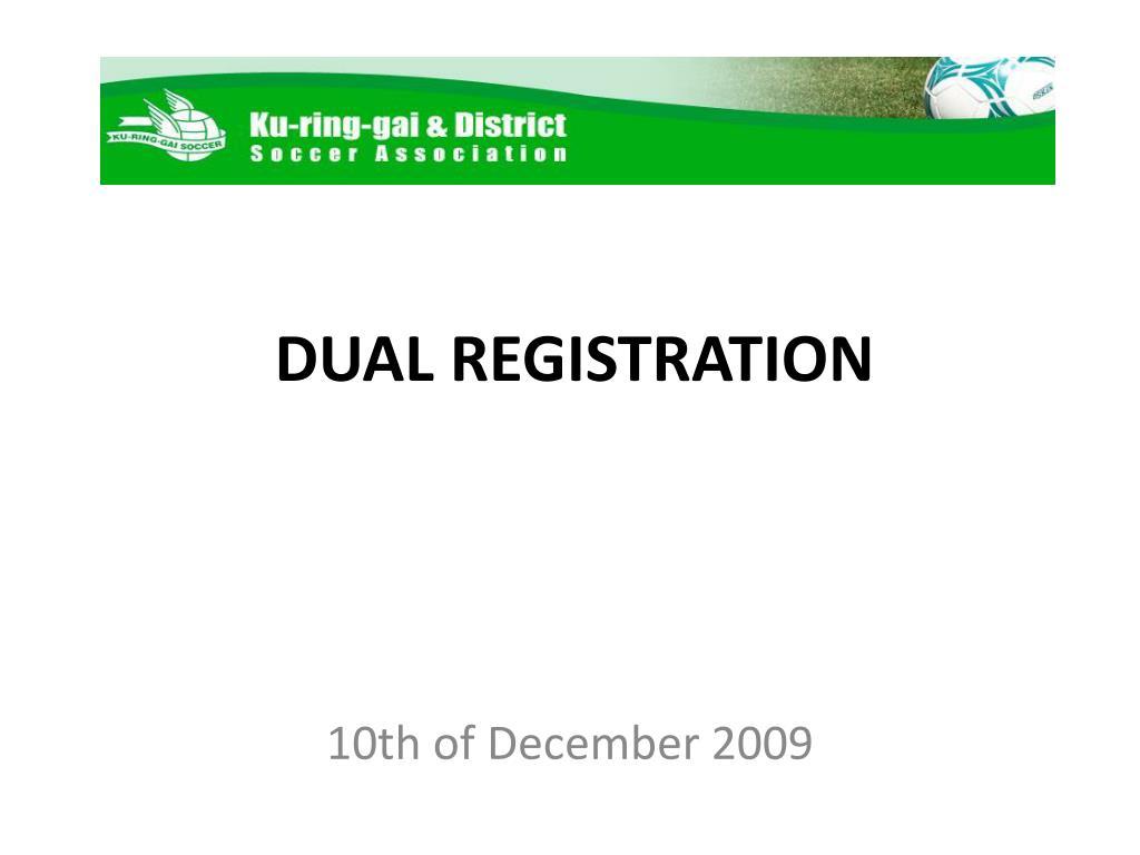 DUAL REGISTRATION