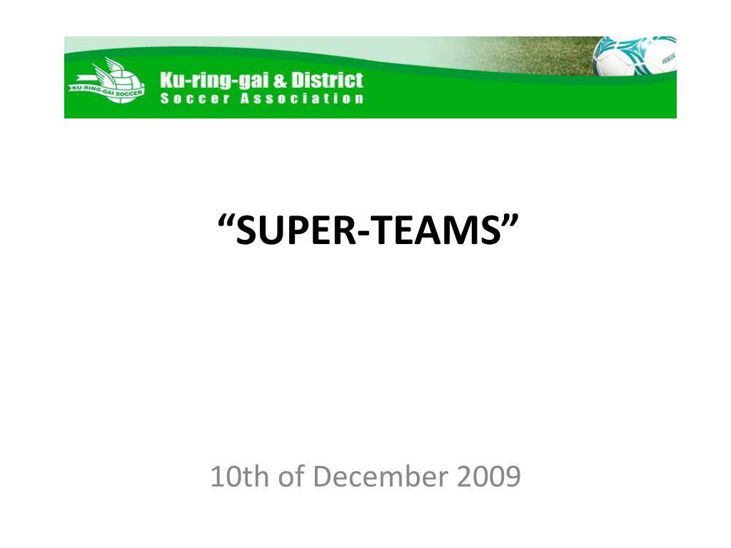 """""""SUPER-TEAMS"""""""