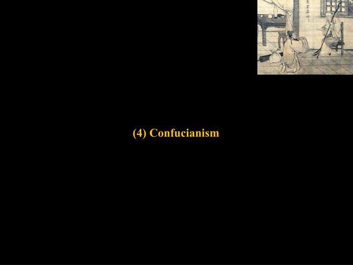 (4) Confucianism