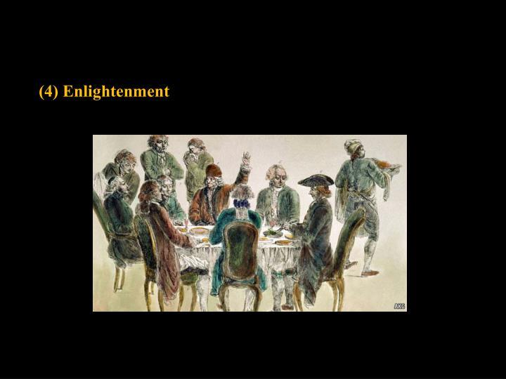 (4) Enlightenment