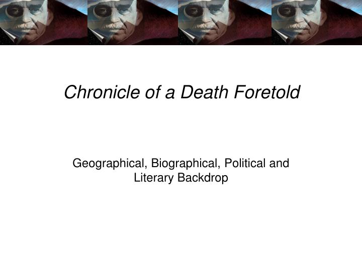 PPT - Chronicle of a Death Foretold PowerPoint ...
