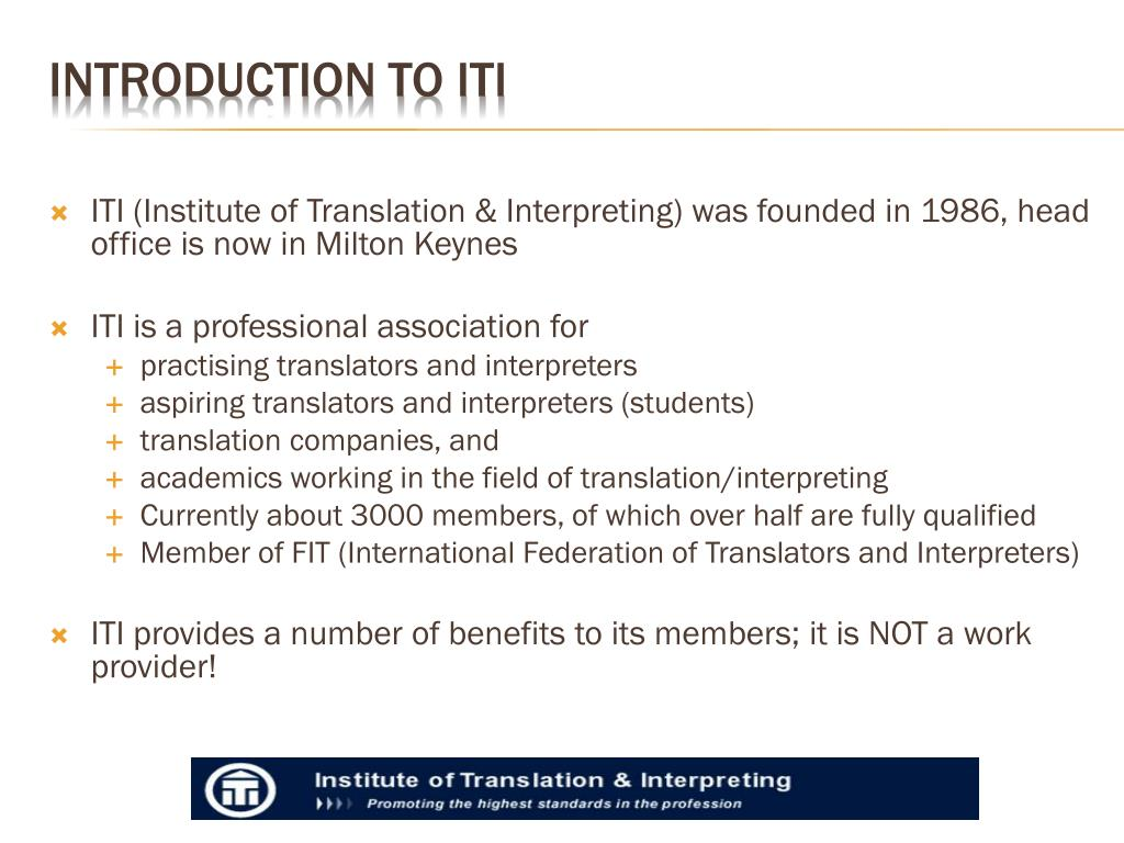 ITI (Institute of Translation & Interpreting) was founded in 1986, head office is now in Milton Keynes