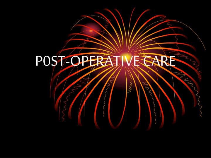 P0st operative care