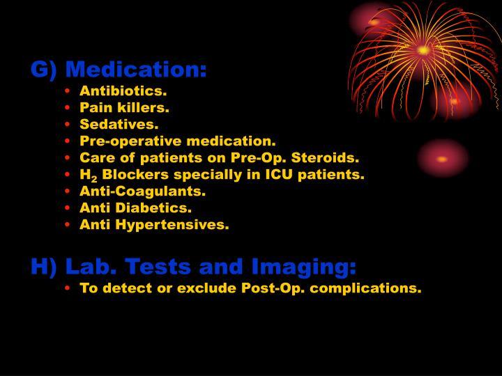 G) Medication: