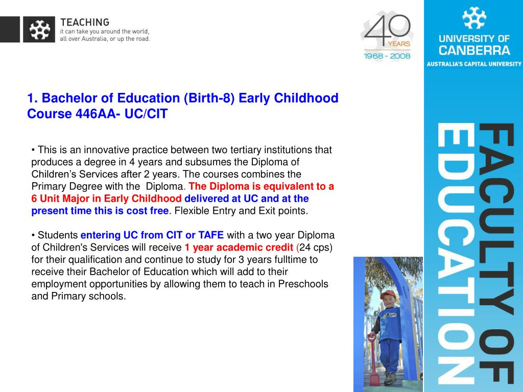 1. Bachelor of Education (Birth-8) Early Childhood      Course 446AA- UC/CIT