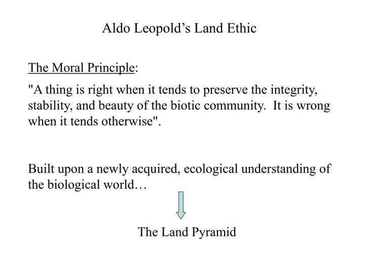 Aldo Leopold's Land Ethic